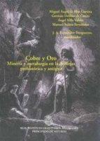 El libro de Cobre y oro. mineria y metalurgia en la asturias prehistorica y a ntigua autor JUAN MANUEL ABASCAL PDF!