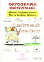 ortografía ideovisual 7 (12   13 años). cuadernos de vacaciones manuel sanjuan najera marta sanjuan alvarez 9788487705649