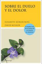 sobre el duelo y el dolor-elisabeth kübler-ross-david kessler-9788489957749