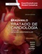 braunwald: tratado de cardiologia (10ª ed.): texto de medicina cardiovascular d. l. mann 9788490229149
