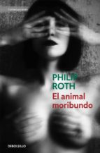 el animal moribundo philip roth 9788490323649