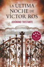 la ultima noche de victor ros-jeronimo tristante-9788490328149