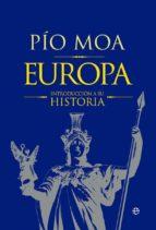 europa: introduccion a su historia-pio moa-9788490608449