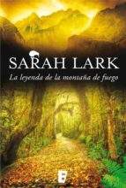 la leyenda de la montaña de fuego (trilogía del fuego 3) (ebook) sarah lark 9788490695449