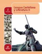 lengua castellana y literatura 2º bachillerato ed 2016-9788490787649