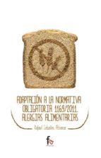 adaptacion a la normativa obligatoria 1169/2011. alergias alimentarias rafael ceballos atienza 9788490884249
