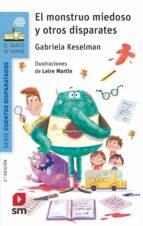 el monstruo miedoso y otros disparates-gabriela keselman-9788491077749