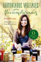 fermentados vegetales para flexivegetarianos-ana moreno-9788491113249