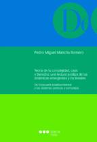 teoría de la complejidad, caos y derecho: una lectura jurídica de las dinámicas emergentes y no lineales-pedro miguel mancha romero-9788491230649