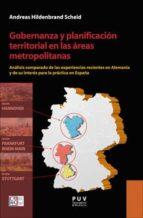 gobernanza y planificacion territorial en las areas metropolitanas: analisis comparado de las experiencias recientes en alemania y de su interes para la practica en españa andreas hildenbrand scheid 9788491341949