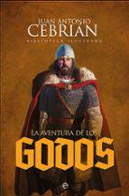 la aventura de los godos-juan antonio cebrian-9788491641049