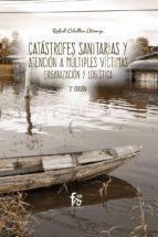 catástrofes sanitarias y atención a múltiples victimas, organizac ión y logistica (5ª ed.) rafael ceballos atienza 9788491930549