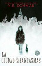la ciudad de los fantasmas-victoria schwab-9788492918249