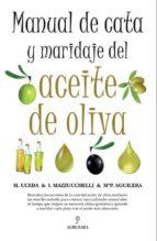 manual de cata y maridaje del aceite de oliva m. uceda 9788492924349