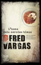 l home dels cercles blaus-fred vargas-9788492941049