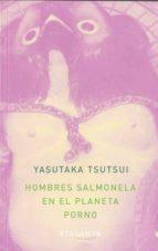 hombres salmonela en el planeta porno yasutaka tsutsui 9788493576349