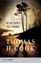 en las redes del pasado thomas h. cook 9788493618049