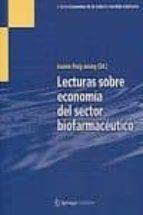 lecturas sobre economia del sector biofarmaceutico jaume (ed.) puig junoy 9788494011849