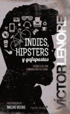 indies, hipsters y gafapastas (ebook) victor lenore 9788494367649