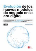evolución de los nuevos modelos de negocio en la era digital (ebook)-javier celaya-maría jesús rojas-elisa yuste-9788494428449