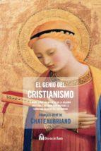 el genio del cristianismo françois rene de chateaubriand 9788494513749
