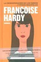 la desesperacion de los simios y otras bagatelas: memorias-françoise hardy-9788494597749