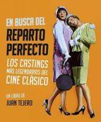 en busca del reparto perfecto: los castings mas legendarios del c ine clasico-juan tejero-9788494785849