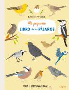 mi pequeño libro de los pájaros-katrin wiehle-9788494818349