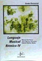 lenguaje musical ritmico iv (grado elemental) manuel gil perez jose iglesias gonzalez 9788495262349