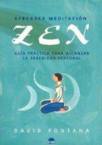aprender meditacion zen: guia practica para alcanzar la serenidad personal david fontana 9788495456649