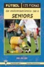 futbol: 175 fichas de entrenamiento para seniors javier lopez lopez 9788495883049