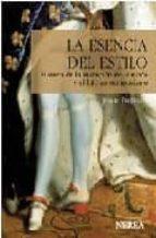 la esencia del estilo: historia de la invencion de la moda y el l ujo contemporaneo-joan dejean-9788496431249