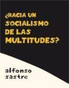 ¿hacia un socialismo de las multitudes? santiago alba rico 9788496584549
