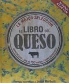 el libro del queso (2ª ed.)-juliet harbutt-9788496669949
