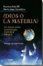 ¿dios o la materia?-francisco jose soler gil-9788496840249