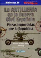 El libro de La artilleria en la guerra civil española autor ARTEMIO MORTERA PEREZ TXT!