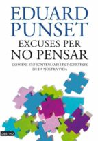 excuses per no pensar (ebook)-eduardo punset-9788497102049