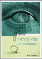 psicologia del lenguaje (4ª ed.) david w. carroll 9788497323949