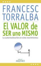 el valor de ser uno mismo: la autorrealizacion en siete movimient os-francesc torralba rosello-9788497435949