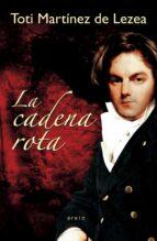 la cadena rota (2ª ed.) toti martinez de lezea 9788497466349