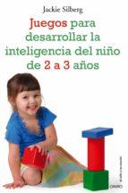 juegos para desarrollar la inteligencia del niño de 2 a 3 años pascual laza muñoz 9788497545549