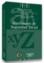 diccionario de la seguridad social alberto palomar olmeda antonio sempere navarro 9788497675949