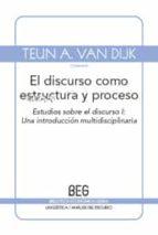 discurso como estructura y proceso: estudios sobre el discurso i-teun a. van dijk-9788497844949