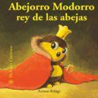 abejorro modorro rey de las abejas (bichitos curiosos)-antoon krings-9788498014549