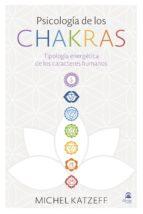 psicologia de los chakras: tipologia michel katzeff 9788498274349