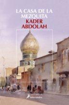 la casa de la mezquita kader abdolah 9788498381849