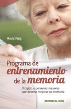 programa de entrenamiento de la memoria: dirigido a personas mayo res que desean mejorar su memoria anna puig 9788498421149