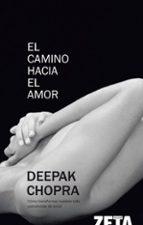 el camino hacia el amor deepak chopra 9788498720549