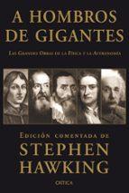 a hombros de gigantes: las grandes obras de la fisica y la astron omia stephen hawking 9788498920949