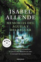 memorias del aguila y del jaguar: la ciudad de las bestias; el re ino del dragon de oro; el bosque de los pigmeos-isabel allende-9788499083049